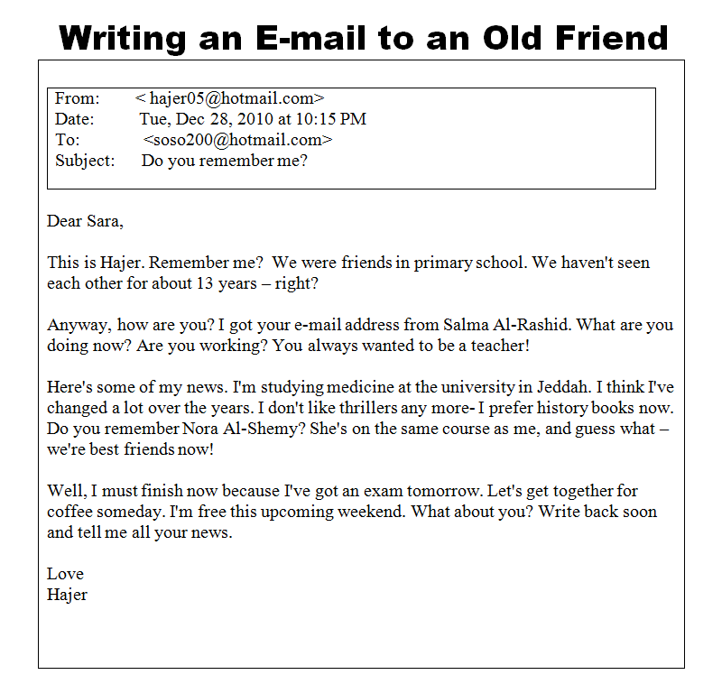 an email to an old friend Hi everybody i'd like if a teacher can take a look on my text there's an e-mail response to an old friend who was steve's girlfriend one time (it's a fictional situation).